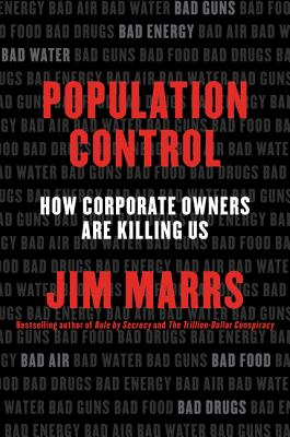Population Control: How Corporate Owners Are Killing Us - Marrs, Jim