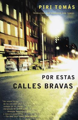 Por Estas Calles Bravas: (Down These Mean Streets Spanish-Language Edition) - Thomas, Piri