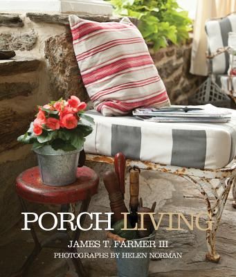 Porch Living - Farmer, James T, and Norman, Helen (Photographer)