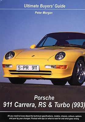 Porsche 911 Carrera, RS & Turbo (993): Ultimate Buyers' Guide - Morgan, Peter, Dr.