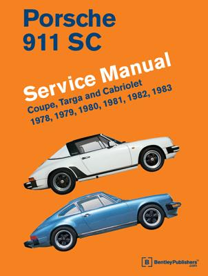Porsche 911 SC Service Manual 1978, 1979, 1980, 1981, 1982, 1983: Coupe, Targa and Cabriolet - Bentley Publishers (Creator)