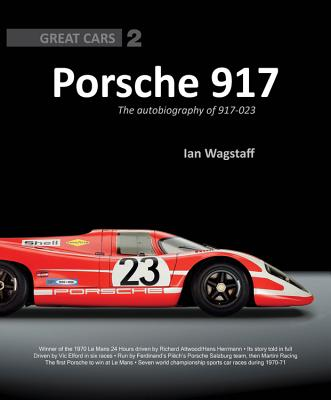 Porsche 917: The Autobiography of 917-023 - Wagstaff, Ian