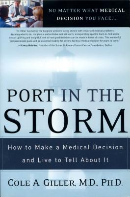 Port in the Storm: How to Make a Medical Decision and Live to Tell about It - Giller, Cole A