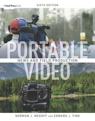 Portable Video: News and Field Production - Medoff, Norman J, and Fink, Edward J