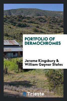 Portfolio of Dermochromes - Kingsbury, Jerome