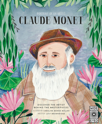 Portrait of an Artist: Claude Monet: Discover the Artist Behind the Masterpieces - Brownridge, Lucy