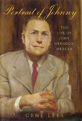 Portrait of Johnny: The Life of John Herndon Mercer - Lees, Gene, Ms.