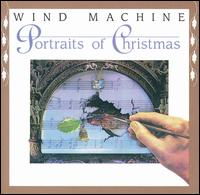 Portraits of Christmas - Wind Machine