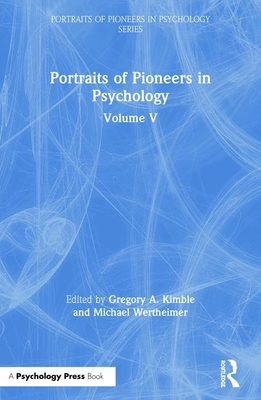 Portraits of Pioneers in Psychology: Volume V - Kimble, Gregory A (Editor)