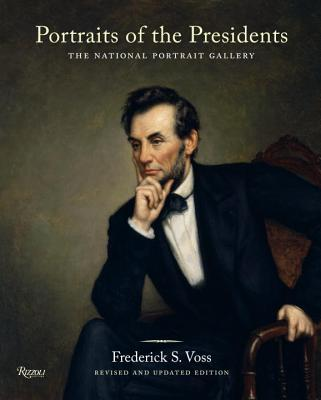Portraits of the Presidents: The National Portrait Gallery - Voss, Frederick S, and Sullivan, Martin E (Foreword by)