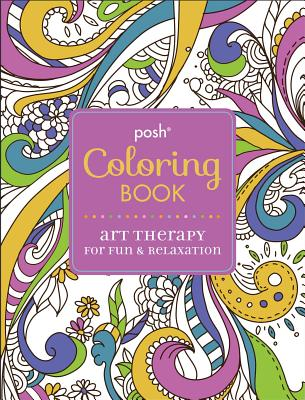 Posh Coloring Book : Art Therapy for Fun and Relaxation - Michael O'Mara Books, Ltd., Ltd.