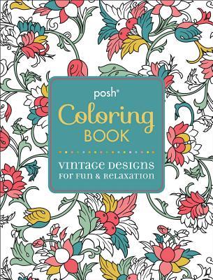 Posh Coloring Book : Vintage Designs for Fun and Relaxation - Michael O'Mara Books, Ltd., Ltd.