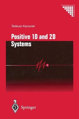 Positive 1d and 2D Systems - Kaczorek, Tadeusz