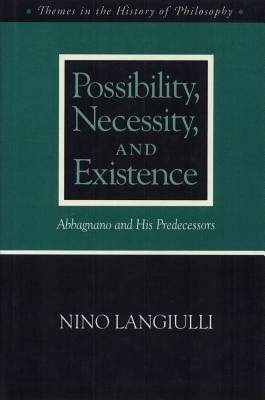 Possibility Necessity and Existence: Abbagnano and His Predecessors - Languilli, Nino, and Langiulli, Nino
