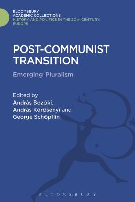 Post-Communist Transition: Emerging Pluralism in Hungary - Bozoki, Andras, Professor (Editor)