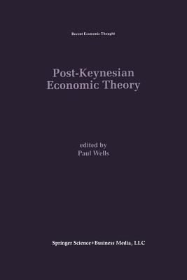 Post-Keynesian Economic Theory - Wells, Paul (Editor)