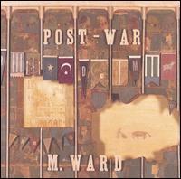 Post-War - M. Ward