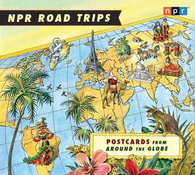 Postcards from Around the Globe - Npr, and Various (Performed by), and Adams, Noah (Performed by)