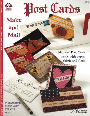 Postcards: Make and Mail: Mailable Post Cards Made with Paper, Fabric and Floss! - Haynes, Cheryl