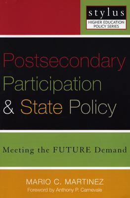 Postsecondary Participation and State Policy: Meeting the Future Demand - Heller, Donald E, Professor (Editor)