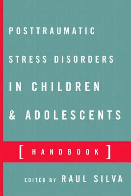 Posttraumatic Stress Disorder in Children and Adolescents: Handbook - Silva, Raul R (Editor)