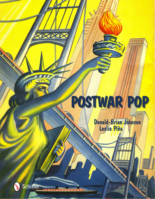 Postwar Pop: Memorabilia of the Mid-20th Century - Johnson, Donald-Brian