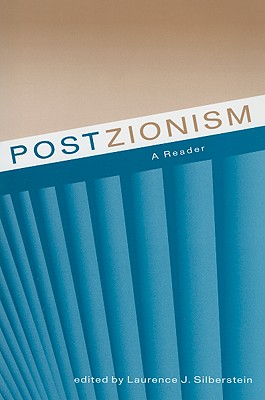 Postzionism: A Reader - Silberstein, Laurence, Professor (Editor), and Yosef, Raz (Contributions by), and Shohat, Ella (Contributions by)