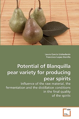 Potential of Blanquilla Pear Variety for Producing Pear Spirits - Garcia Llobodanin, Laura