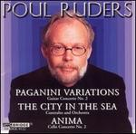 Poul Ruders: Paganini Variations; The City in the Sea; Anima