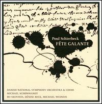 Poul Schierbeck: Fête Galante - Andrea Pellegrini (mezzo-soprano); Bo Skovhus (baritone); Christian Damsgaard (tenor); Dénise Beck (soprano);...
