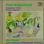 Poul Schierbeck: Symphony, Op. 15; Radio-Rhapsody