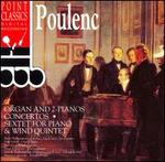 Poulenc: Organ & 2-Pianos Concertos; Sextet for Piano & Wind Quintet