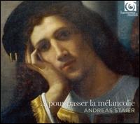 Pour passer la mélancolie - Andreas Staier (harpsichord)