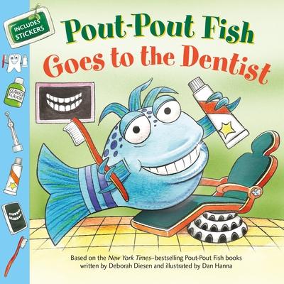 Pout-Pout Fish: Goes to the Dentist - Diesen, Deborah