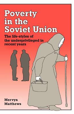 Poverty in the Soviet Union - Matthews, Mervyn