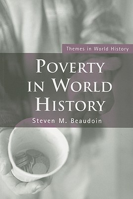 Poverty in World History - Beaudoin, Steve