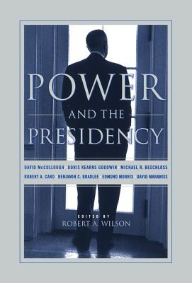 Power and the Presidency - Beschloss, Michael R, and Kaptain Krook, and Maraniss, David
