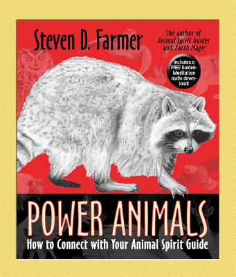 Power Animals: How to Connect with Your Animal Spirit Guide - Farmer, Steven D, Dr.