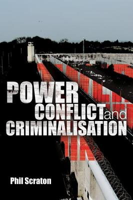 Power, Conflict and Criminalisation - Scraton, Phil