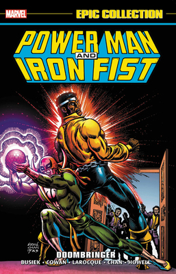 Power Man and Iron Fist Epic Collection: Doombringer - Busiek, Kurt (Text by), and Grant, Steven (Text by), and Goodwin, Archie (Text by)