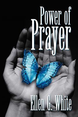 Power of Prayer - White, E G