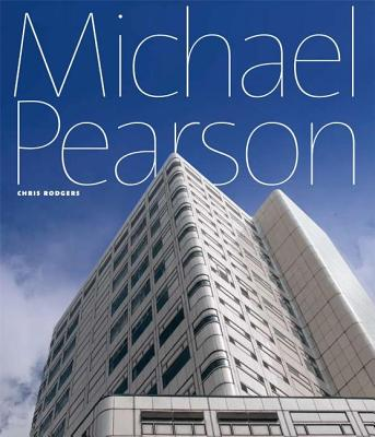 Power of Process: The Architecture of Michael Pearson - Rogers, Chris, Dr.
