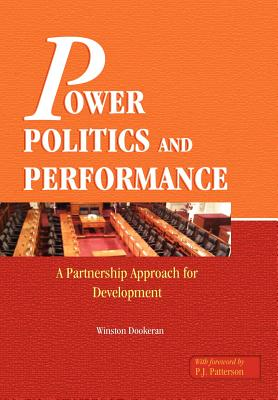 Power, Politics and Performance: A Partnership Approach for Development - Dookeran, Winston