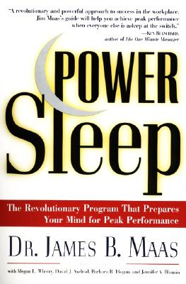 Power Sleep: The Revolutionary Program That Prepares Your Mind for Peak Performance - Maas, James B, Ph.D., and Axelrod, David J, and Hogan, Barbara R