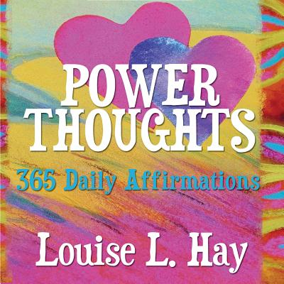 Power Thoughts: 365 Daily Affirmations - Hay, Louise L