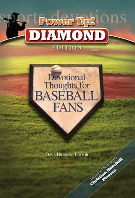 Power Up!: Diamond Edition: Devotional Thoughts for Baseball Fans - Branon, Dave (Editor)