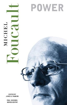 Power - Foucault, Michel, and Faubion, James D (Editor), and Hurley, Robert (Translated by)