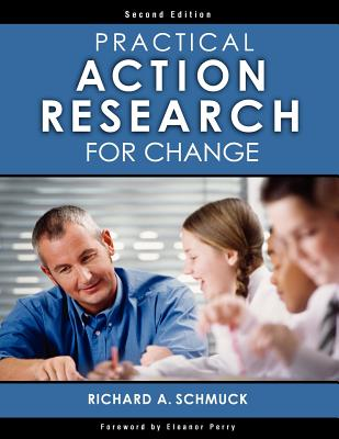 Practical Action Research for Change - Schmuck, Richard A