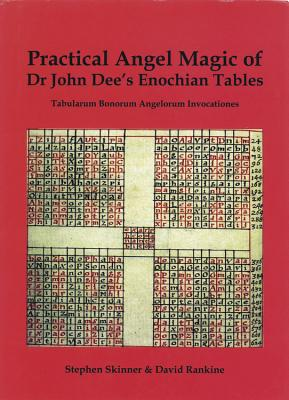Practical Angel Magic of Dr. John Dee's Enochian Tables - Skinner, Stephen, Dr., and Rankine, David