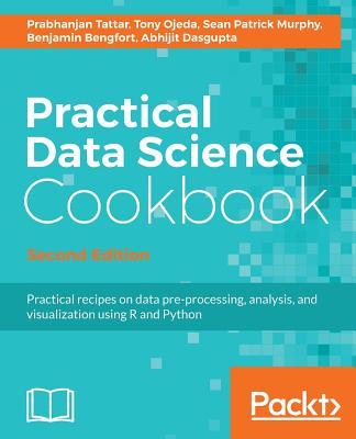 Practical Data Science Cookbook - - Tattar, Prabhanjan, and Ojeda, Tony, and Murphy, Sean Patrick